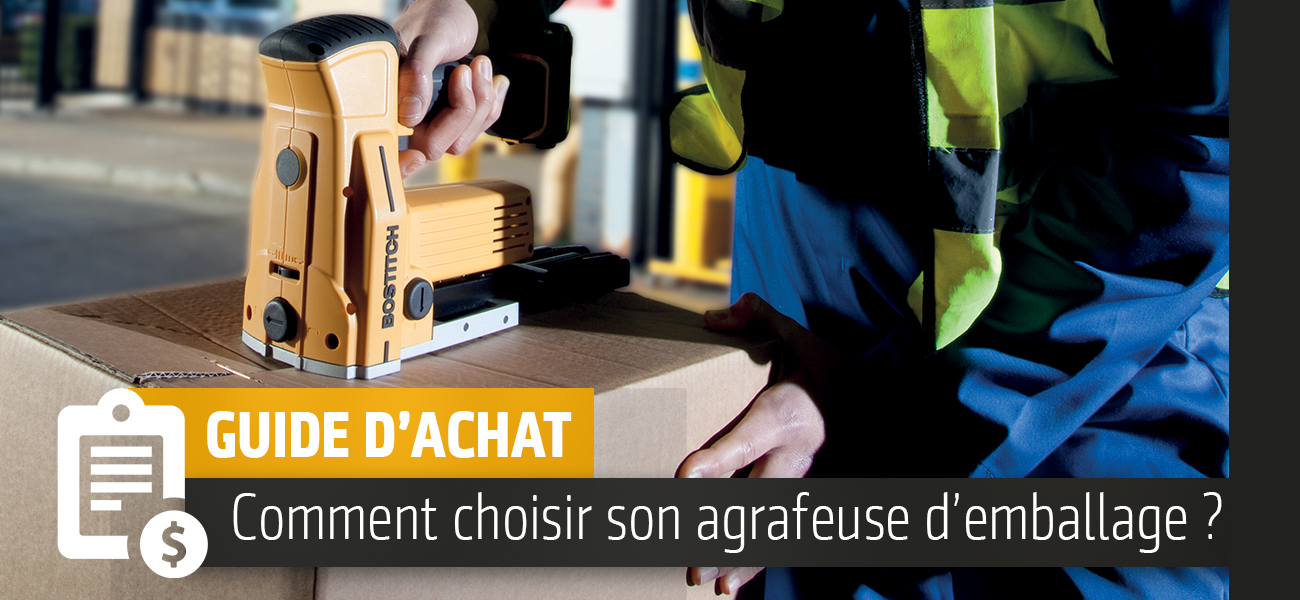 Comment choisir son agrafeuse d'emballage ?